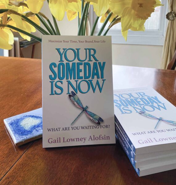 Your Someday is Now - What are you waiting for?