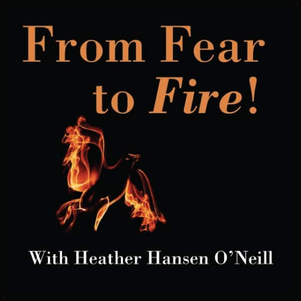From Fear to Fire
